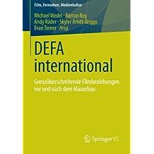 DEFA international: Grenzüberschreitende Filmbeziehungen vor und nach dem Mauerbau (Film, Fernsehen, Medienkultur)