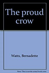 Title: The proud crow