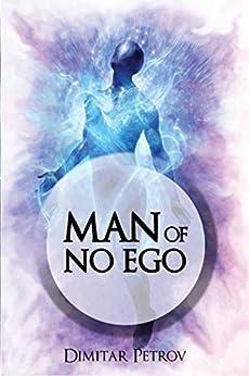 Man of No Ego (English Edition) par [Petrov, Dimitar]