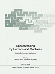 [(Speechreading by Humans and Machines : Models, Systems, and Applications)] [Edited by David G. Stork ] published on (September, 1996)