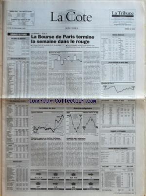 COTE (LA) du 22/11/1993 - BOURSE DE PARIS - VOLUMES EN MONTANT - LES 40 VALEURS DU CAC - LES PRINCIPAUX ECARTS - INDICES AGEFI - LA SEANCE -0,21 % - LA BOURSE DE PARIS TERMINE LA SEMAINE DANS LE ROUGE - LA VALEUR DU JOUR - CLAIRBOIS ESPERE UN CHIFFRE DÔÇÖAFFAIRE DE 150 MILLIONS SUR LÔÇÖEXERCICE EN COURS - MARCHE OBLIGATOIRE - STABILITE DE LÔÇÖECHEANCE DECEMBRE DU NOTIONNEL - INDICES MONDIAUX - LES 30 VALEURS DU DOW JONES - CHANGES A LÔÇÖETRANGER - INDICES MATIERES PREMIERES