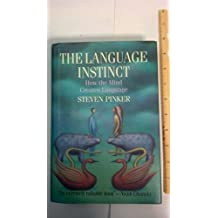 The Language Instinct: How the Mind Creates the Gift of Language: How the Mind Creates Language