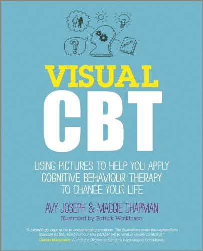 Visual CBT: Using Pictures to Help You Apply Cognitive Behaviour Therapy to Change Your Life by Avy Joseph (4-Jan-2013) Paperback
