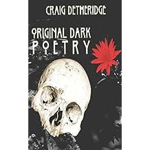 Original Dark Poetry.: A Collection.