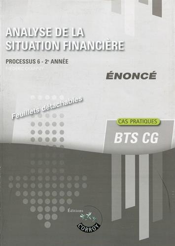 Analyse de la situation financière - Enoncé: Processus 6 du BTS CG - 2e année. Cas pratiques.