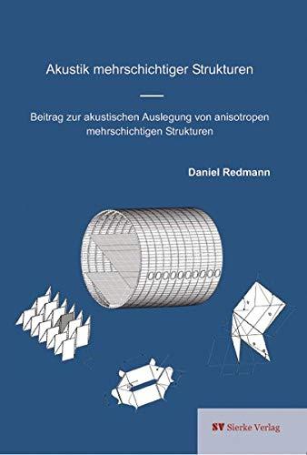 Akustik mehrschichtiger Strukturen: Beitrag zur akustischen Auslegung von anisotropen mehrschichtigen Strukturen
