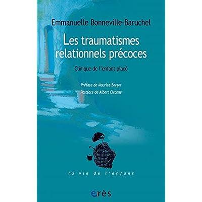 Les traumatismes relationnels précoces : Clinique de l'enfant placé