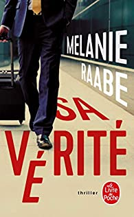 Sa vérité par Melanie Raabe
