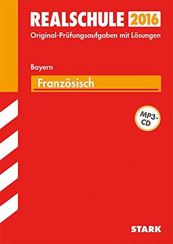 STARK Abschlussprüfung Realschule Bayern - Französisch mit MP3-CD