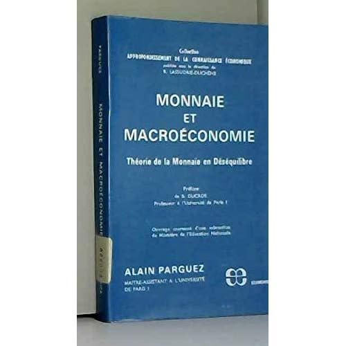 Monnaie et macroéconomie : Théorie de la monnaie en déséquilibre (Collection Approfondissement de la connaissance économique)