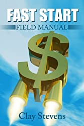 Fast Start - Field Manual: The Roadmap to Six Figures (English Edition)