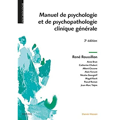 Manuel de psychologie et de psychopathologie clinique générale