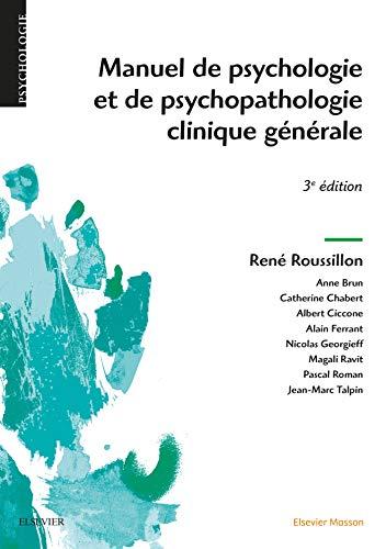 Manuel de psychologie et de psychopathologie clinique générale par René Roussillon