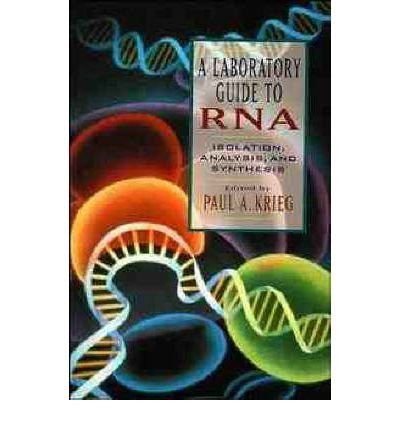 [(A Laboratory Guide to RNA: Isolation, Analysis and Synthesis)] [Author: Paul A. Krieg] published on (September, 1996) par Paul A. Krieg