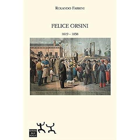 Felice Orsini 1819-1858