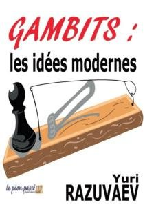 Gambits : les Idees Modernes por Yuri Razuvaev
