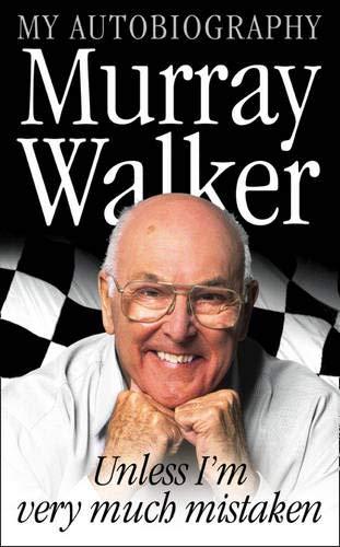 Murray Walker: Unless I'm Very Much Mistaken por Murray Walker