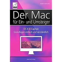 Der Mac für Ein- und Umsteiger: OS X El Capitan Grundlagen einfach und verständlich