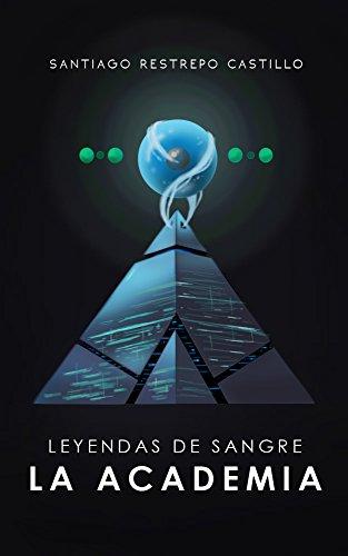 Leyendas de Sangre: La Academia por Santiago Restrepo Castillo