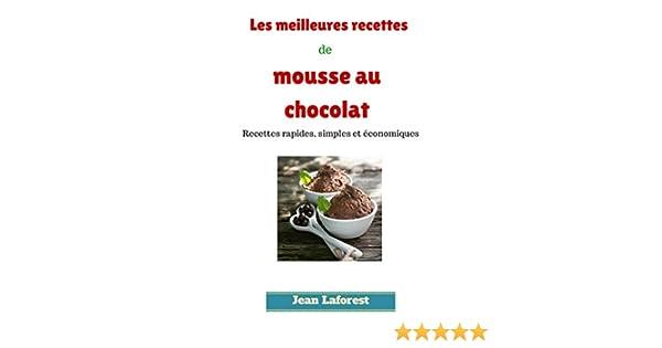 les meilleures recettes de mousse au chocolat recettes rapides simples et conomiques