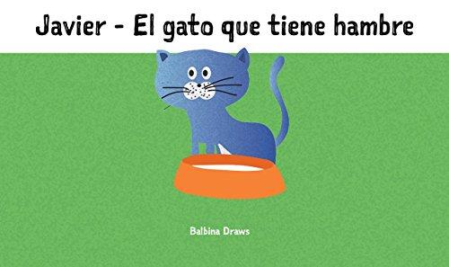 Libro para niños: Javier - El gato que tiene hambre (Spanish ...