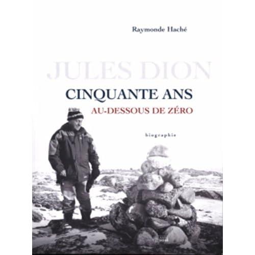 Cinquante ans au-dessous de zéro : Père Jules Dion