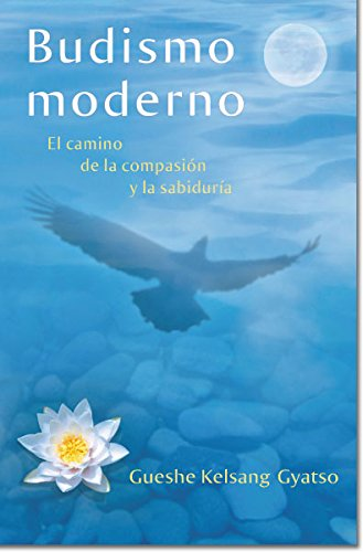 Budismo Moderno (Modern Buddhism): El Camino de la Compasin y La Sabidur-A