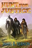 [Hunt for Justice : A Bounty Earned] (By (author)  James R Vernon , Edited by  Josephine Hao) [published: May, 2015]