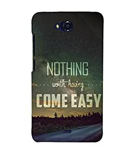 FUSON Nothing Worth Come Simple 3D Hard Polycarbonate Designer Back Case Cover for Micromax Bolt Q335