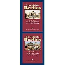 Geschichte Berlins: Band 1: Von der Frühgeschichte bis zur Industrialisierung. Band 2: Von der Märzrevolution bis zur Gegenwart (Berlin-Forschungen der Historischen Kommission zu Berlin)