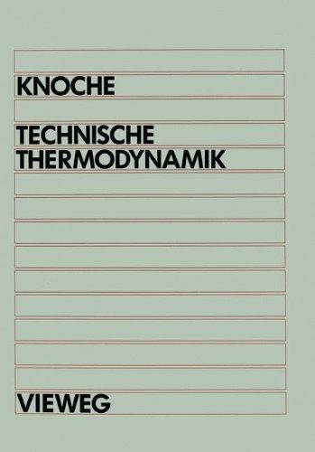 Technische Thermodynamik: Für Studenten des Maschinenbaus und der Elektrotechnik ab 1. Semester (uni-texte) (German Edition)
