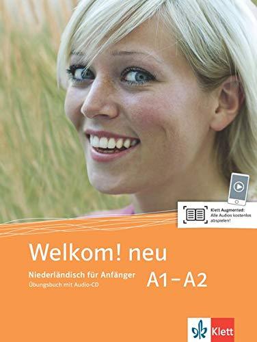 Welkom! Neu A1-A2: Niederländisch für Anfänger. Übungsbuch + Audio-CD (Welkom! neu / Niederländisch für Anfänger und Fortgeschrittene)