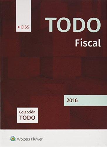 Todo fiscal por Javier . . . [et al. ] Argente Álvarez