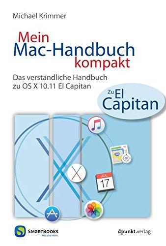 Mein Mac-Handbuch kompakt: Das verständliche Handbuch zu OS X 10.11 El Capitan (Edition SmartBooks) (Mac Mini Benutzerhandbuch)