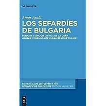 Los sefardíes de Bulgaria: Estudio y edición crítica de la obra «Notas istorikas» de Avraam Moshe Tadjer (Beihefte zur Zeitschrift für romanische Philologie)