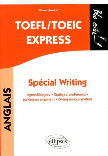 TOEFL/TOEIC EXPRESS. SPCIAL WRITING. COMPILATION