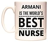 ARMANI IS THE WORLD'S BEST NURSE Tazza di WeDoMugs