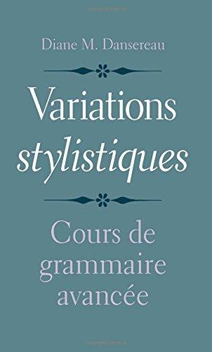 Variations stylistiques: Cours de grammaire avanc??e (English and French Edition) by Diane M. Dansereau (2016-02-23)