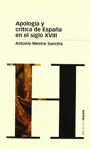 APOLOGÍA Y CRÍTICA DE ESPAÑA EN EL SIGLO XVIII (Biblioteca clásica)