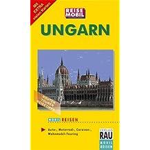 MOBIL REISEN Reiseführer Ungarn: Routen, Touren, Reisetipps, Auto-, Motorrad-, Caravan-, Wohnmobil-Touring
