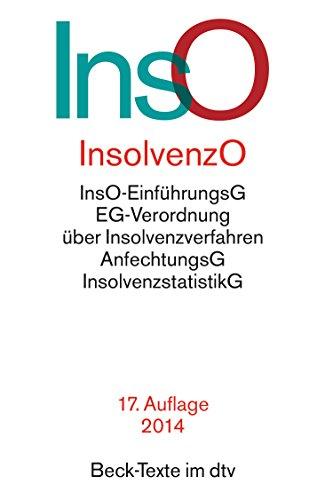 Insolvenzordnung: mit Einführungsgesetz, VO (EG) 1346/2000 über Insolvenzverfahren, Insolvenzrechtlicher Vergütungsverordnung, ... Vorschriften (dtv Beck Texte)