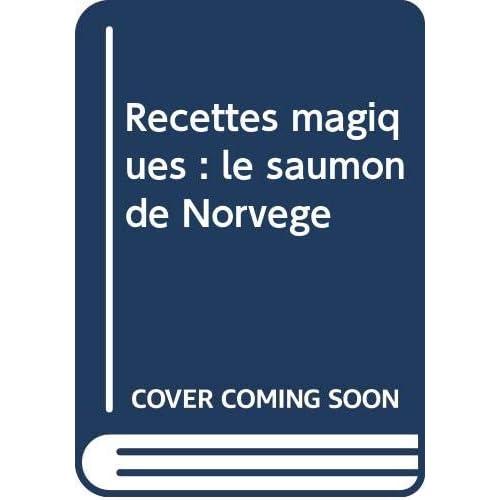 Recettes magiques : le saumon de Norvege