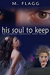 His Soul to Keep (The Champion Chronicles)