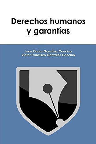 Derechos humanos y garantías eBook: Juan Carlos González Cancino ...