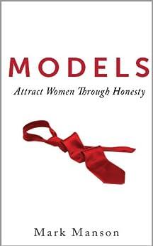 Models: Attract Women Through Honesty (English Edition) de [Manson, Mark]