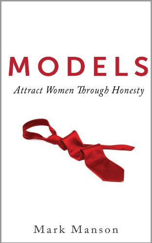 Models: Attract Women Through Honesty (English Edition) (Begleiter Persönliche Hochzeit)