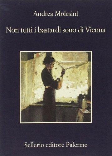 Andrea Molesini: »Non tutti i bastardi sono di Vienna« auf Bücher Rezensionen