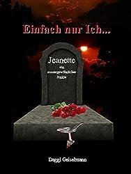 Einfach nur ICH ... Jeanette ein außergewöhnlicher Junkie