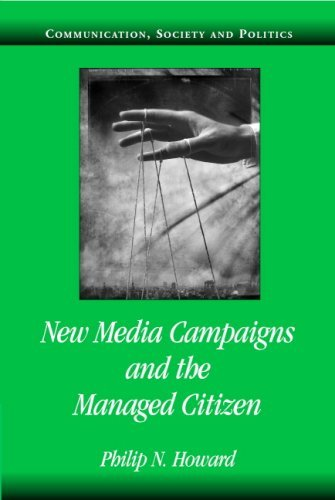 New Media Campaigns and the Managed Citizen (Communication, Society and Politics) by Philip N. Howard (2005-10-17) par Philip N. Howard