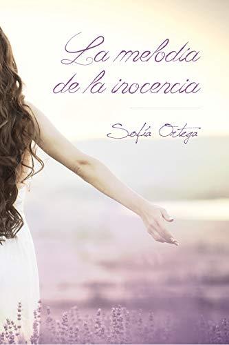 La melodía de la inocencia de [Ortega Medina, Sofía]